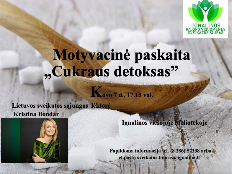 """Dėmesio! Vieša paskaita """"Cukraus detoksas. Kaip atsikratyti priklausomybės saldumynams?"""" su lektore Kristina Bondar perkelta į kovo 15 d. 16.00 val. (kovo 7 d. neįvyks)"""