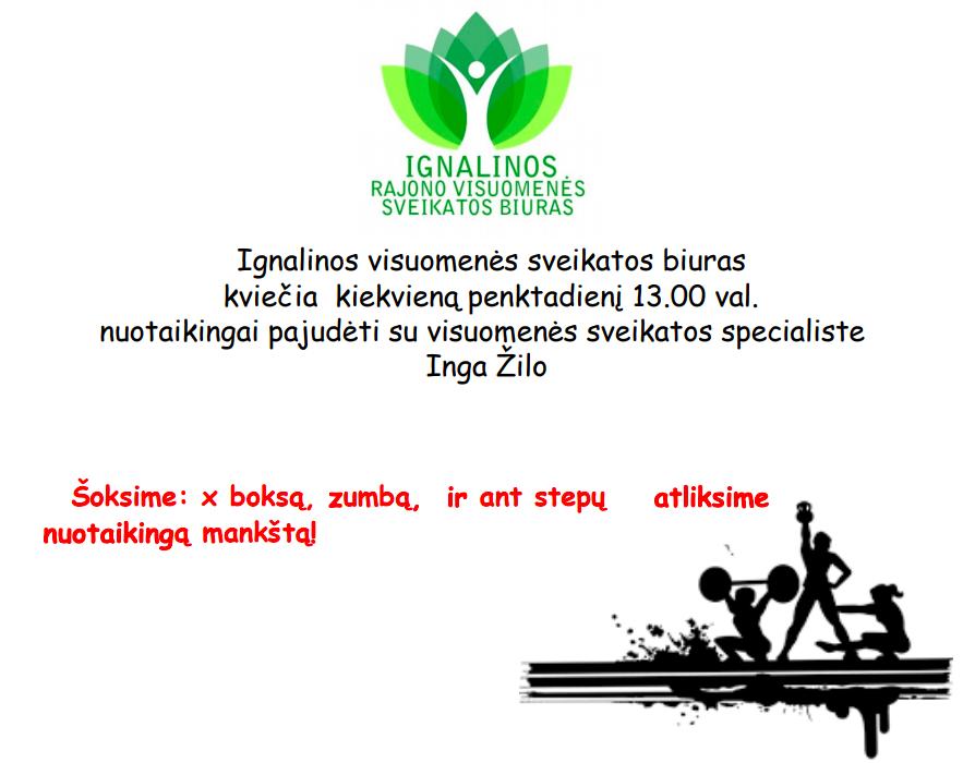 Ignalinos visuomenės sveikatos biuras  kviečia  kiekvieną penktadienį 13.00 val.nuotaikingai pajudėti su visuomenės sveikatos specialiste  Inga Žilo .